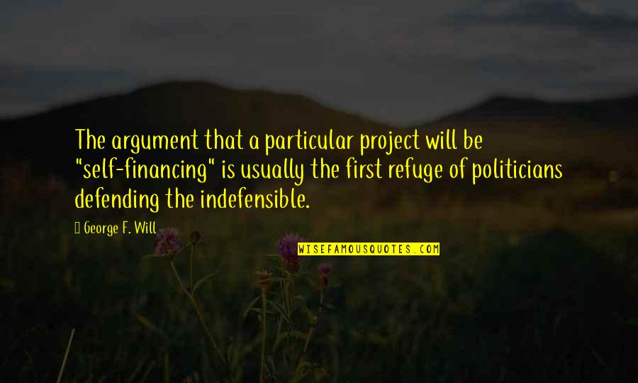Defending Quotes By George F. Will: The argument that a particular project will be