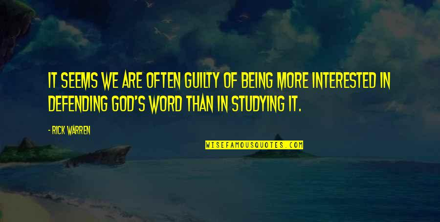 Defending Quotes By Rick Warren: It seems we are often guilty of being