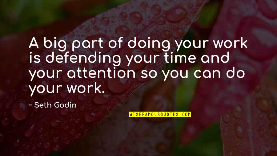 Defending Quotes By Seth Godin: A big part of doing your work is