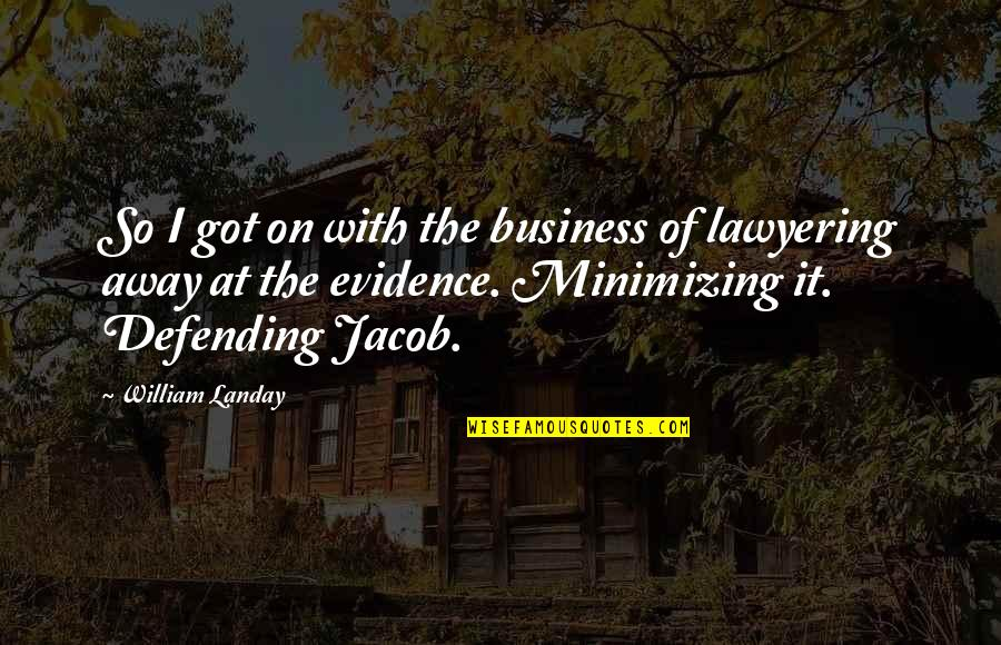 Defending Quotes By William Landay: So I got on with the business of