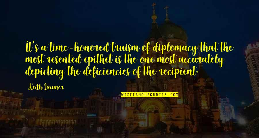 Deficiencies Quotes By Keith Laumer: It's a time-honored truism of diplomacy that the
