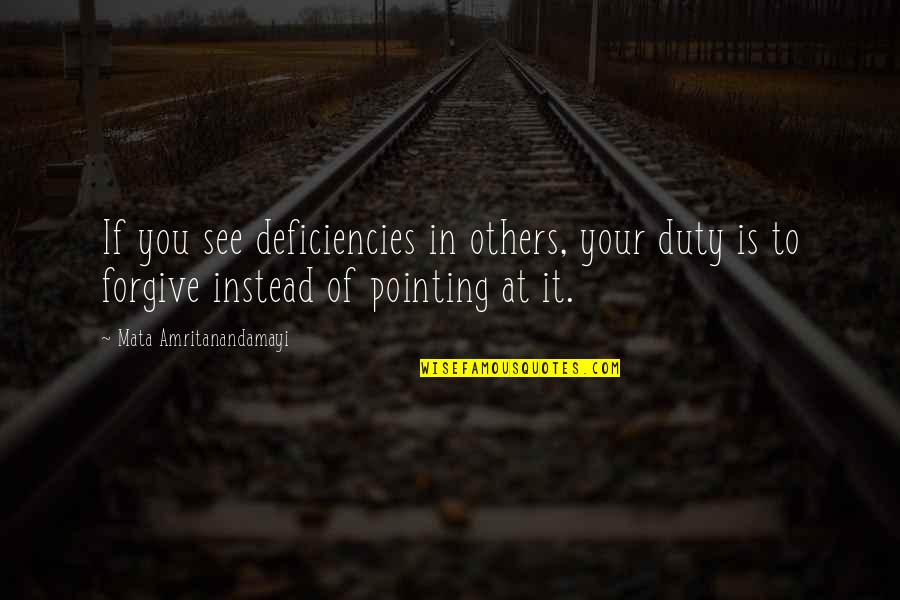 Deficiencies Quotes By Mata Amritanandamayi: If you see deficiencies in others, your duty