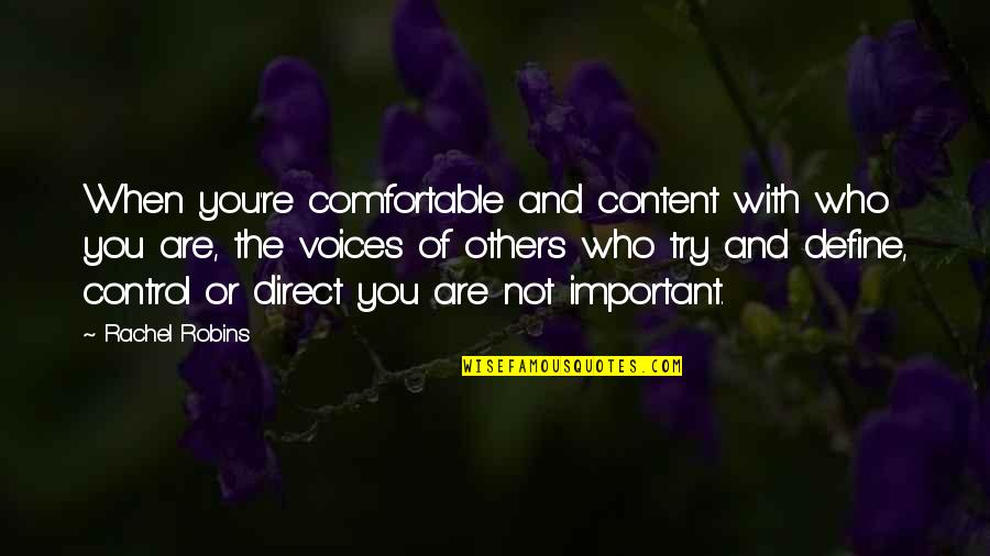 Define You Quotes By Rachel Robins: When you're comfortable and content with who you