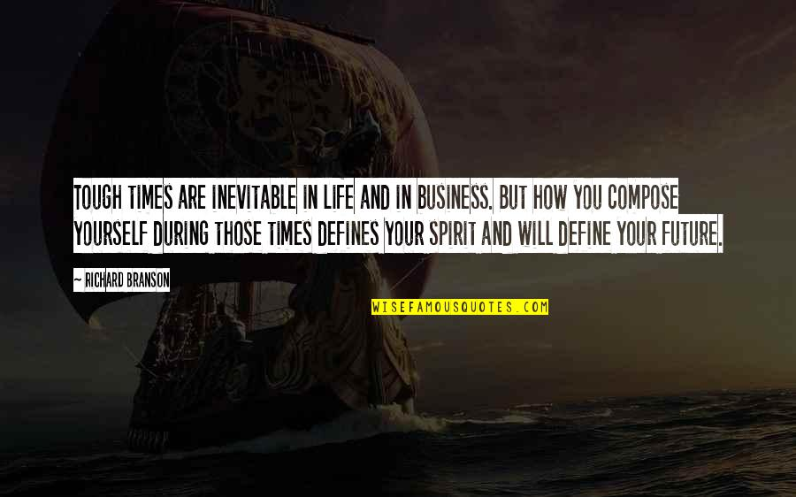 Define You Quotes By Richard Branson: Tough times are inevitable in life and in