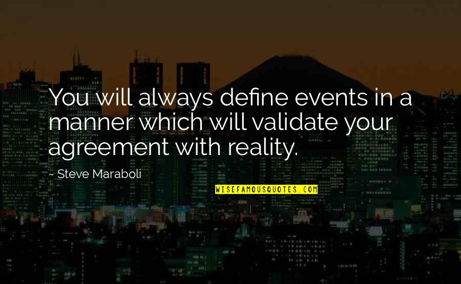Define You Quotes By Steve Maraboli: You will always define events in a manner