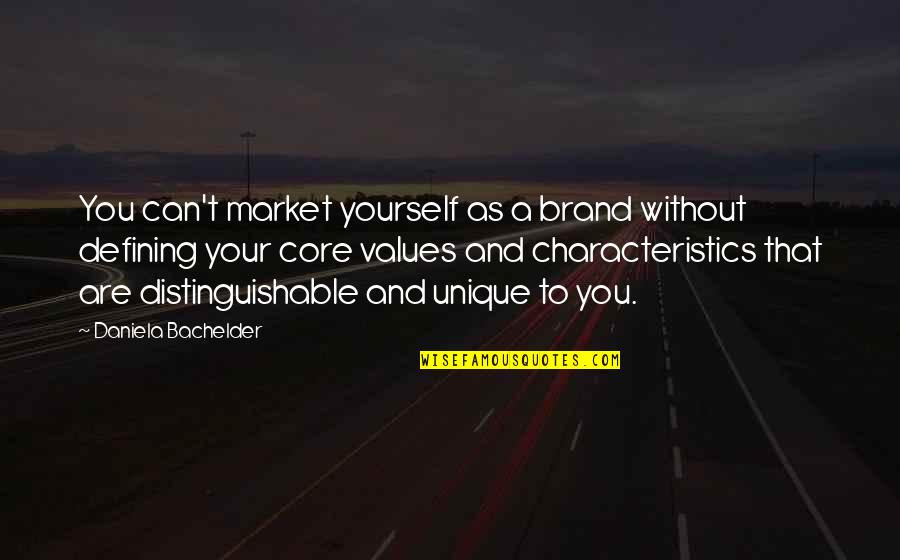 Defining Yourself Quotes By Daniela Bachelder: You can't market yourself as a brand without