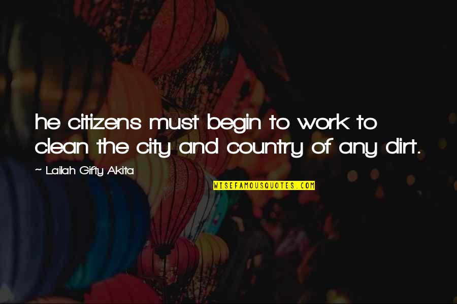 Degradation Quotes By Lailah Gifty Akita: he citizens must begin to work to clean