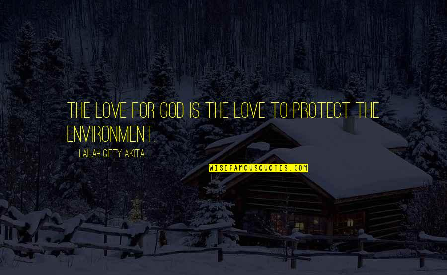 Degradation Quotes By Lailah Gifty Akita: The love for God is the love to