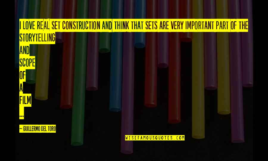 Del Toro Quotes By Guillermo Del Toro: I love REAL set construction and think that