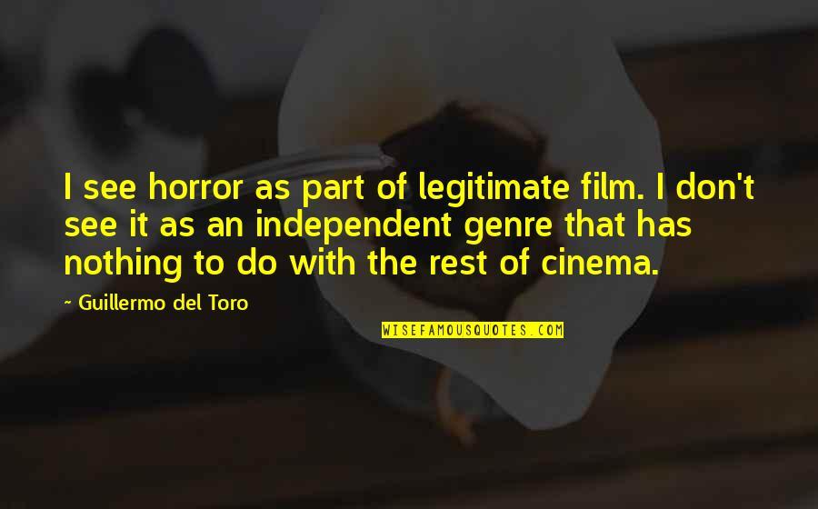 Del Toro Quotes By Guillermo Del Toro: I see horror as part of legitimate film.