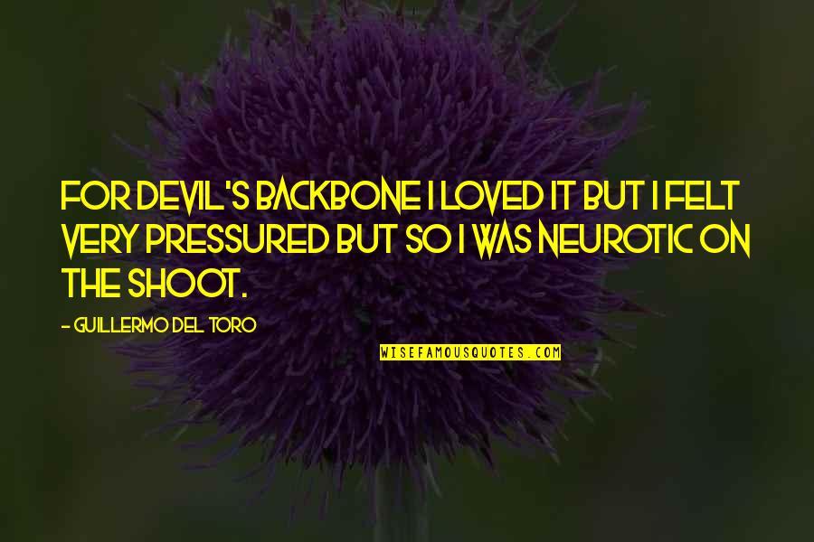 Del Toro Quotes By Guillermo Del Toro: For Devil's Backbone I loved it but I