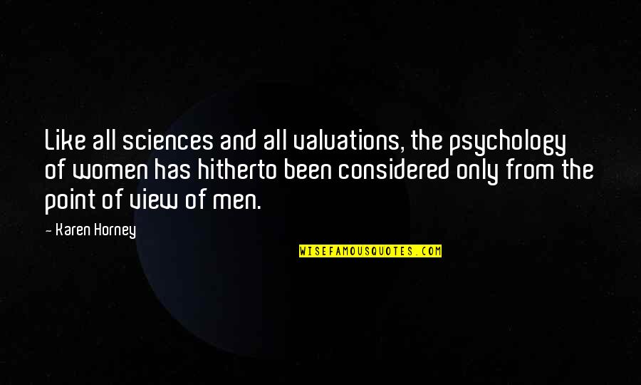 Delambre Quotes By Karen Horney: Like all sciences and all valuations, the psychology