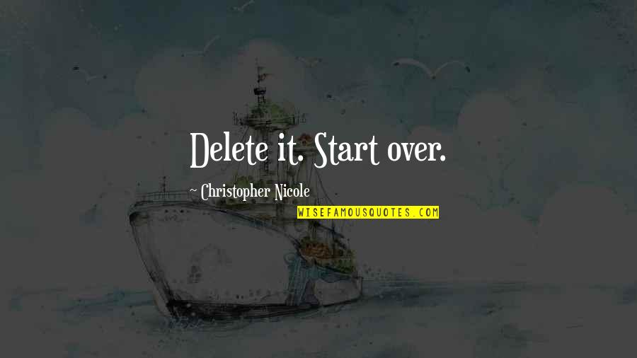 Delete Quotes By Christopher Nicole: Delete it. Start over.