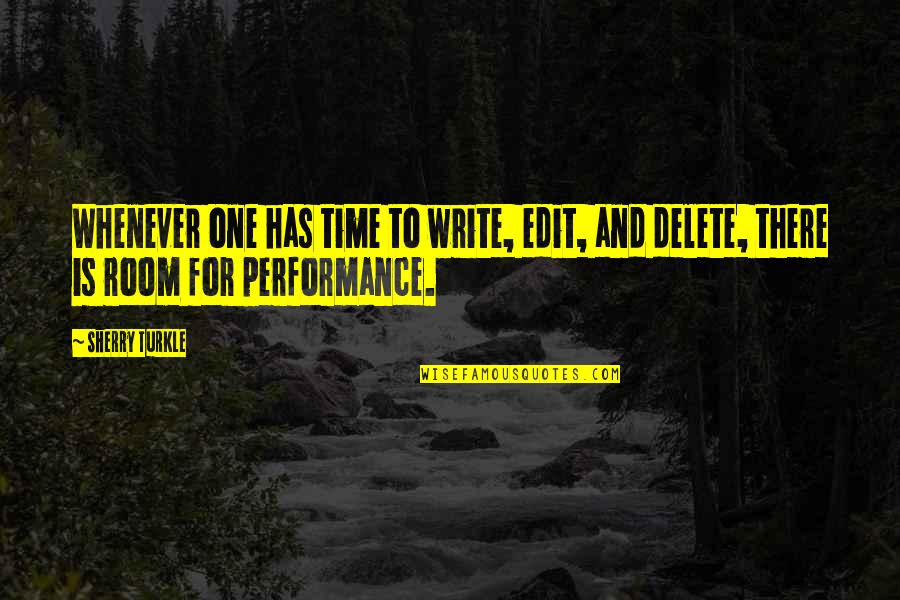 Delete Quotes By Sherry Turkle: Whenever one has time to write, edit, and