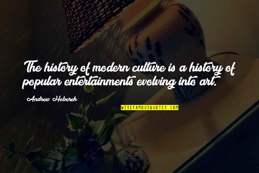Delicti Quotes By Andrew Hoberek: The history of modern culture is a history
