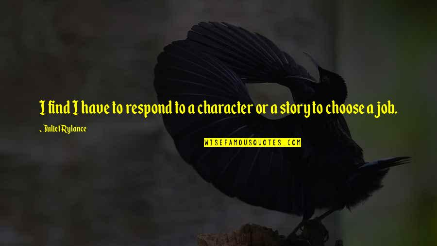 Delivering Milo Memorable Quotes By Juliet Rylance: I find I have to respond to a
