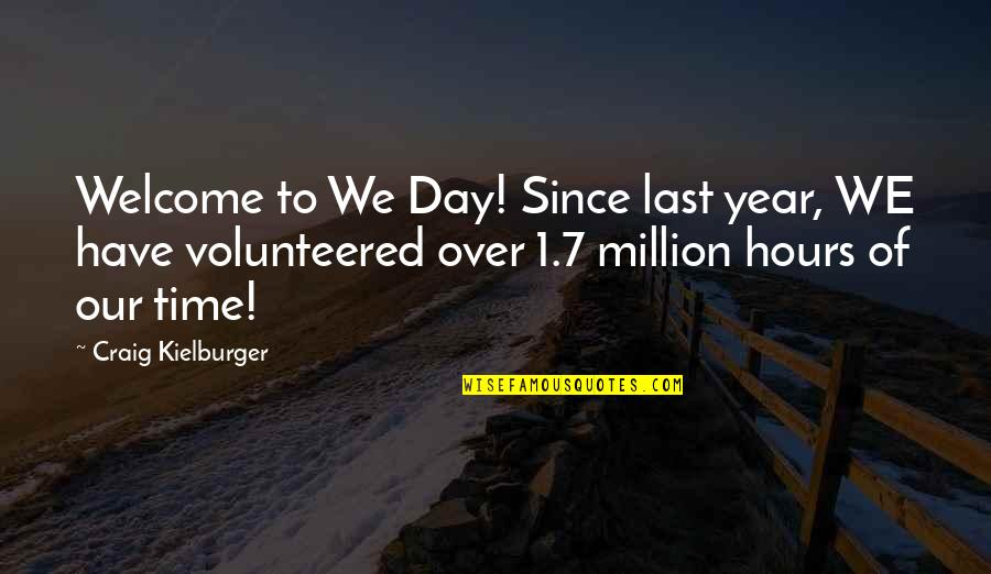 Della Street Quotes By Craig Kielburger: Welcome to We Day! Since last year, WE