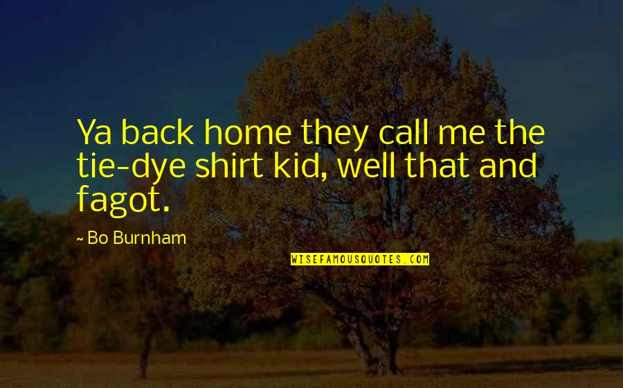 Delphic Quotes By Bo Burnham: Ya back home they call me the tie-dye