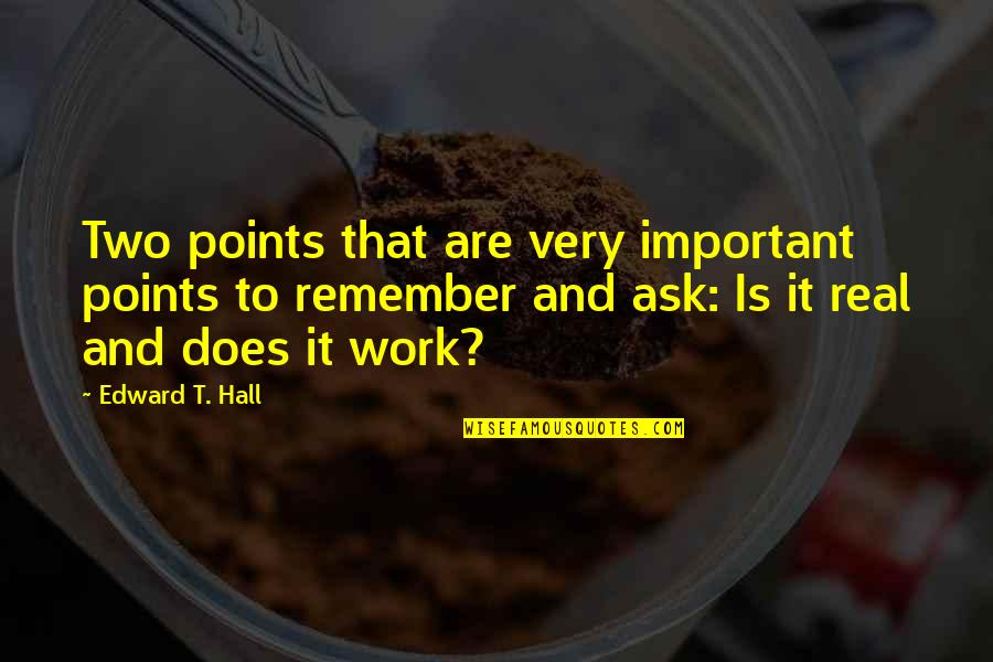 Delphic Quotes By Edward T. Hall: Two points that are very important points to