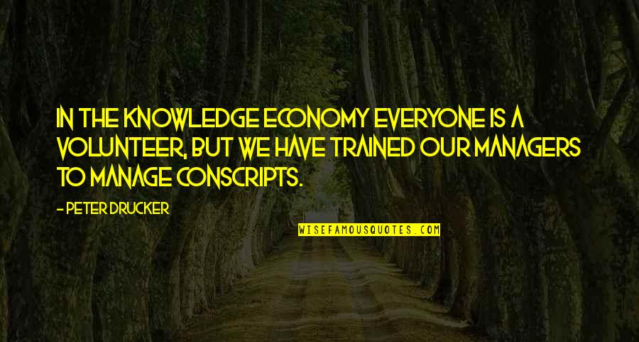 Delta Sigma Theta Sorority Inc Quotes By Peter Drucker: In the knowledge economy everyone is a volunteer,