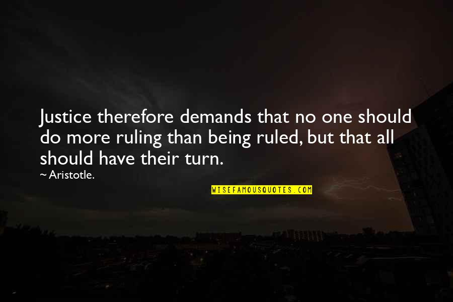 Demand Justice Quotes By Aristotle.: Justice therefore demands that no one should do