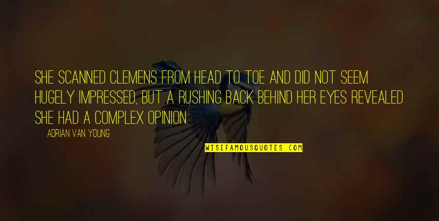 Demented Are Go Quotes By Adrian Van Young: She scanned Clemens from head to toe and
