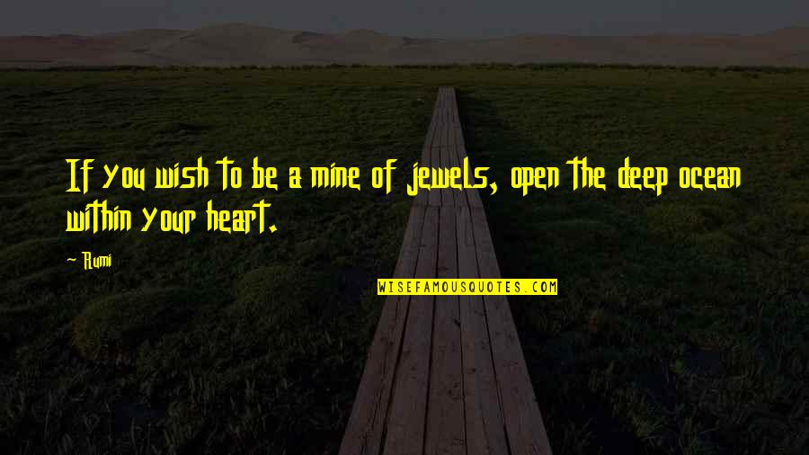 Demented Are Go Quotes By Rumi: If you wish to be a mine of