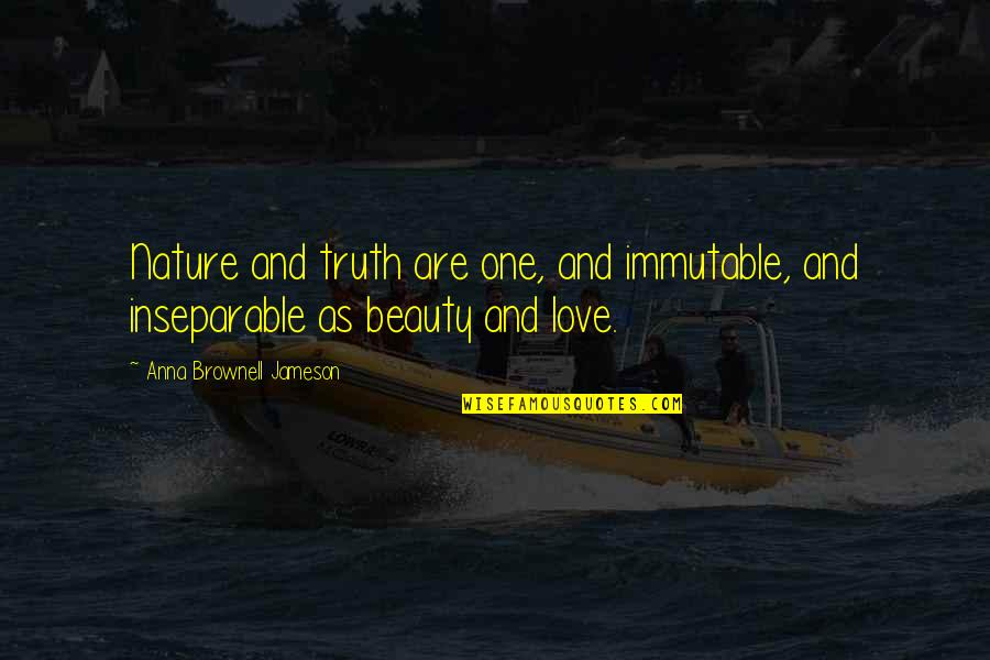Deming Quotes And Quotes By Anna Brownell Jameson: Nature and truth are one, and immutable, and