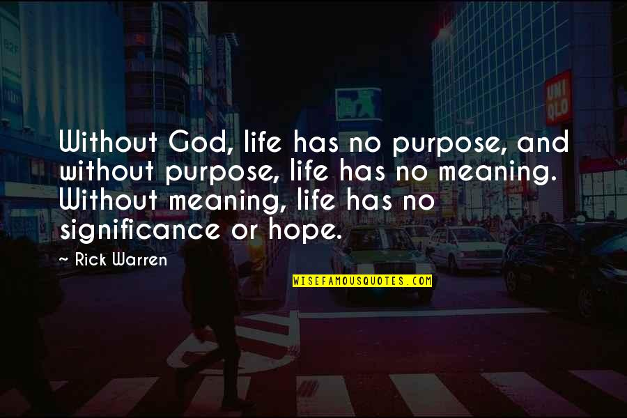 Deming Quotes And Quotes By Rick Warren: Without God, life has no purpose, and without
