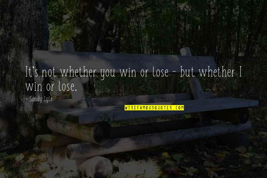 Deming Quotes And Quotes By Sandy Lyle: It's not whether you win or lose -