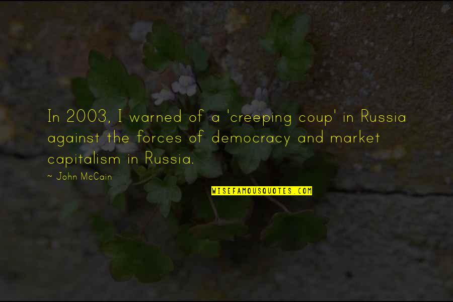 Democracy Now Quotes By John McCain: In 2003, I warned of a 'creeping coup'