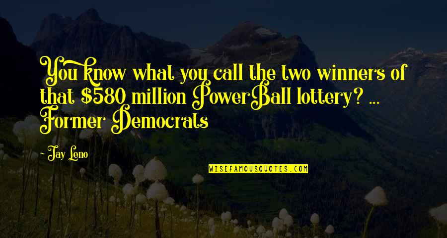 Democrats Quotes By Jay Leno: You know what you call the two winners