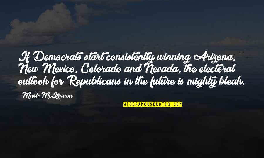 Democrats Quotes By Mark McKinnon: If Democrats start consistently winning Arizona, New Mexico,