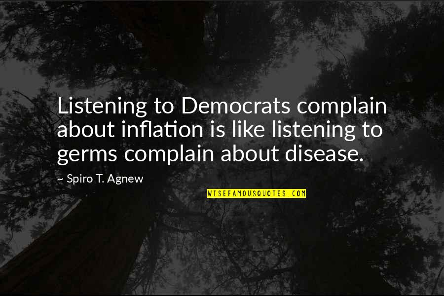Democrats Quotes By Spiro T. Agnew: Listening to Democrats complain about inflation is like