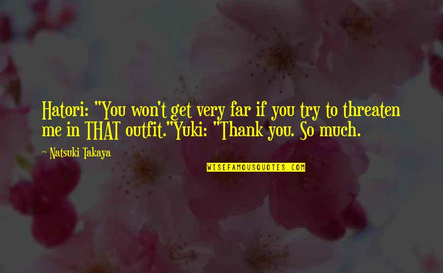 "Demonetized Quotes By Natsuki Takaya: Hatori: ""You won't get very far if you"