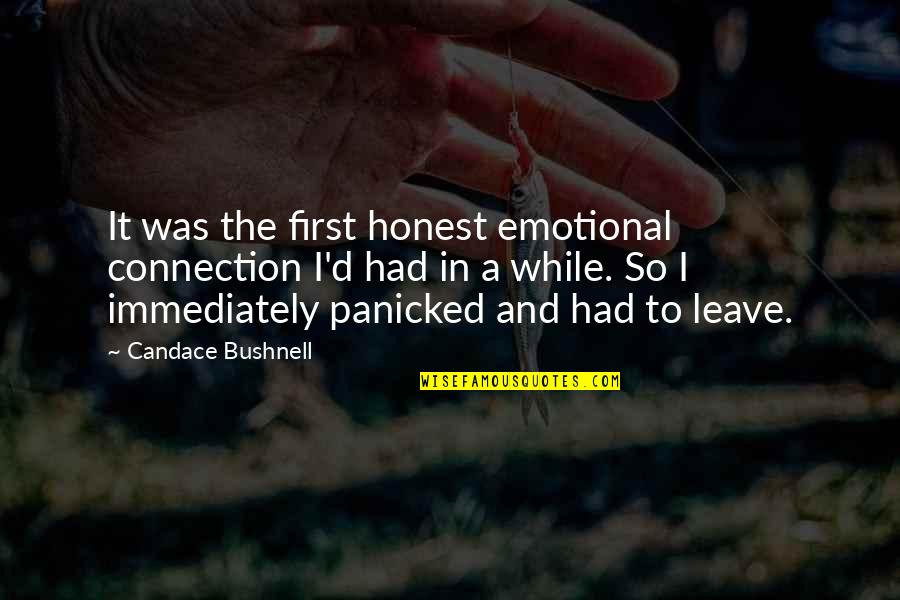 D'emotion Quotes By Candace Bushnell: It was the first honest emotional connection I'd