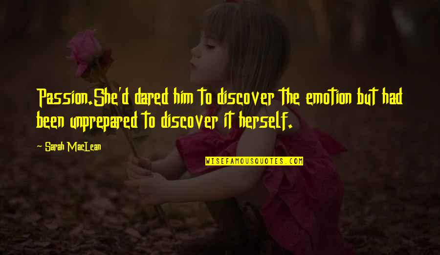 D'emotion Quotes By Sarah MacLean: Passion.She'd dared him to discover the emotion but