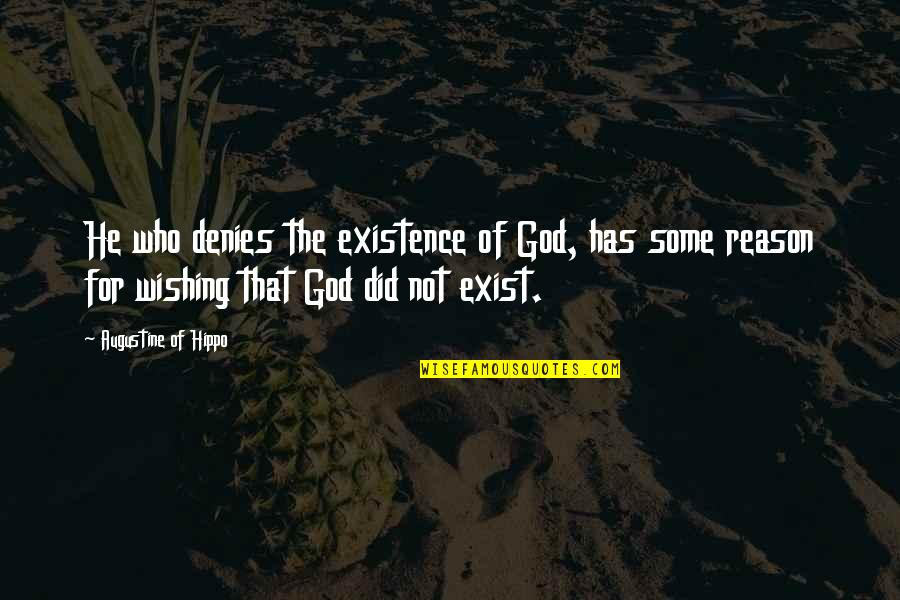 Denies Quotes By Augustine Of Hippo: He who denies the existence of God, has