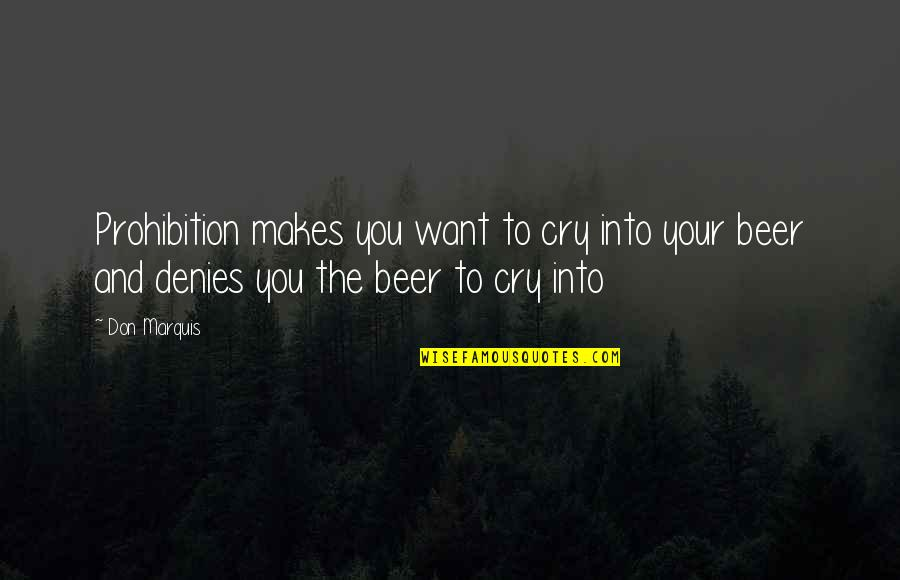 Denies Quotes By Don Marquis: Prohibition makes you want to cry into your