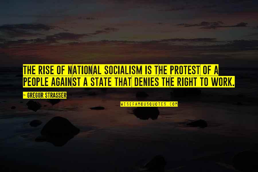 Denies Quotes By Gregor Strasser: The rise of National Socialism is the protest