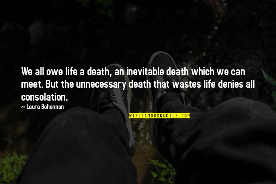 Denies Quotes By Laura Bohannan: We all owe life a death, an inevitable