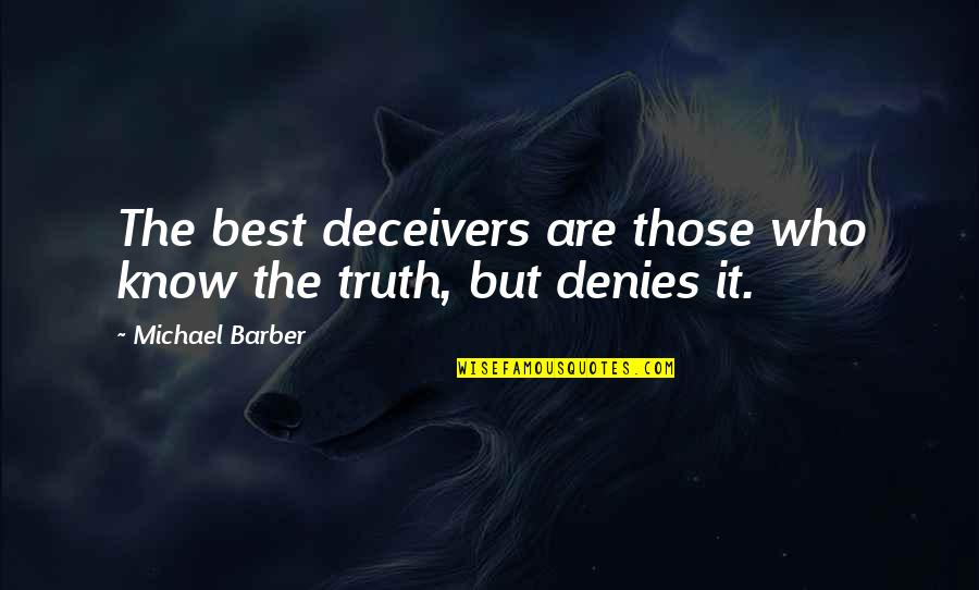 Denies Quotes By Michael Barber: The best deceivers are those who know the