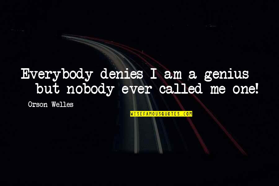Denies Quotes By Orson Welles: Everybody denies I am a genius - but