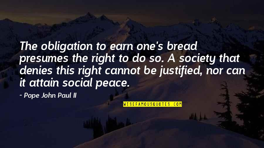 Denies Quotes By Pope John Paul II: The obligation to earn one's bread presumes the