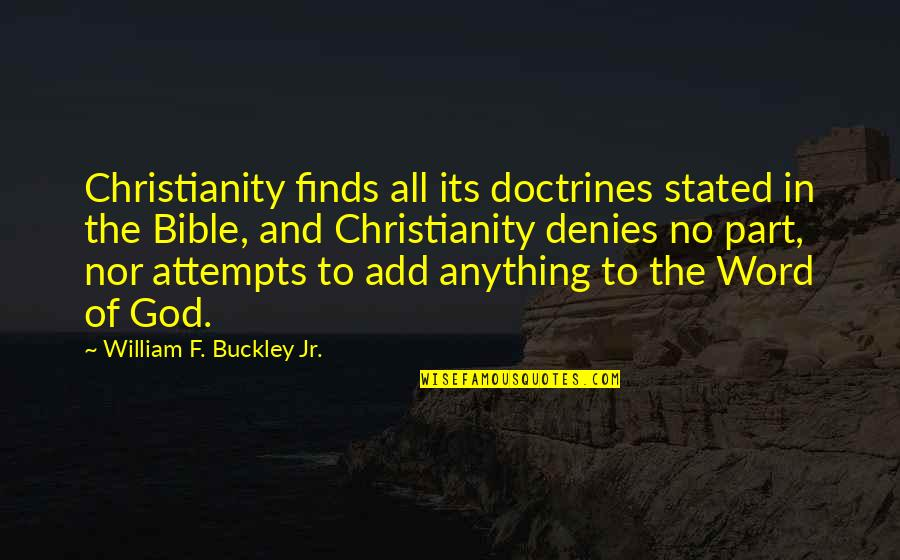 Denies Quotes By William F. Buckley Jr.: Christianity finds all its doctrines stated in the
