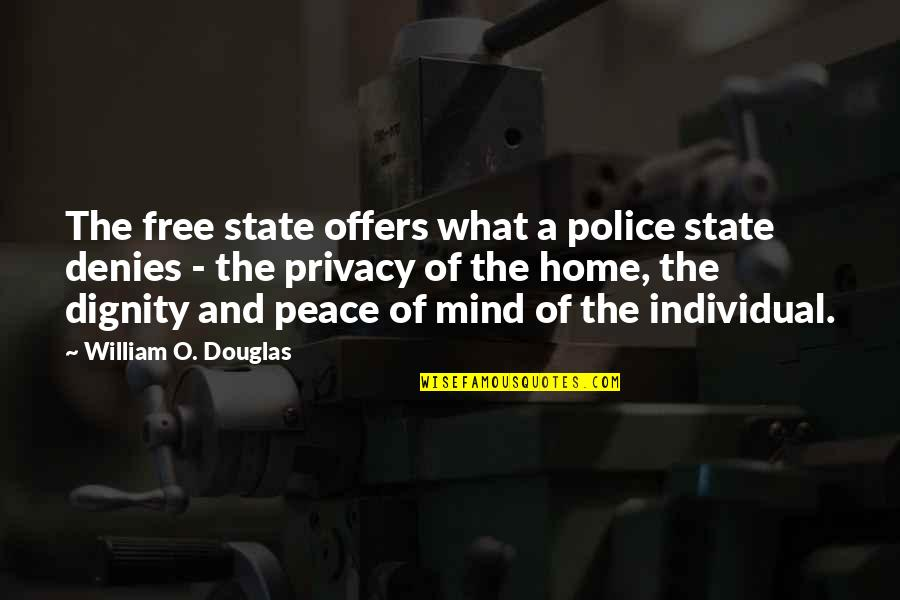 Denies Quotes By William O. Douglas: The free state offers what a police state