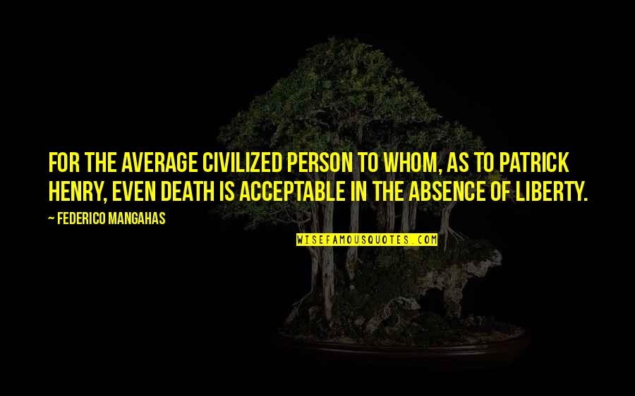Denise Demarchis Quotes By Federico Mangahas: For the average civilized person to whom, as