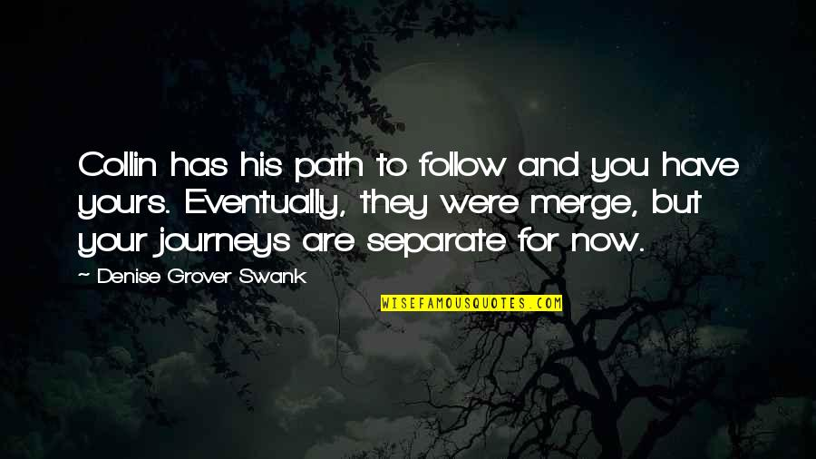Denise Grover Swank Quotes By Denise Grover Swank: Collin has his path to follow and you