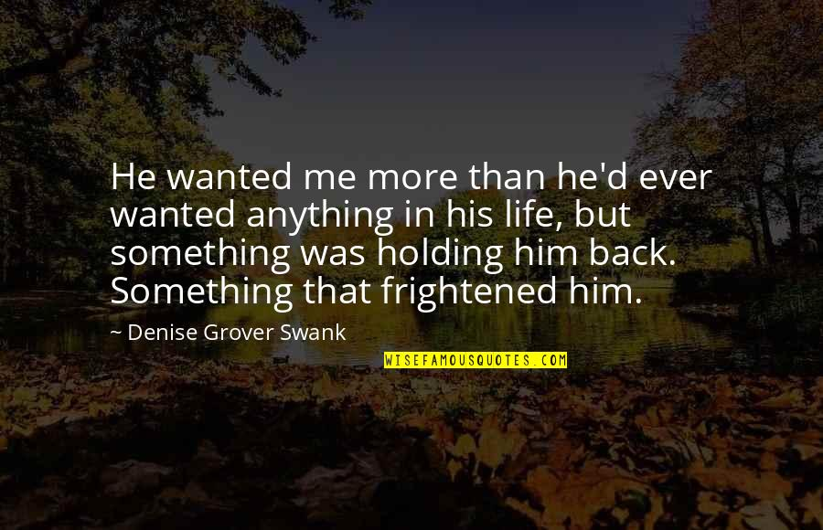 Denise Grover Swank Quotes By Denise Grover Swank: He wanted me more than he'd ever wanted