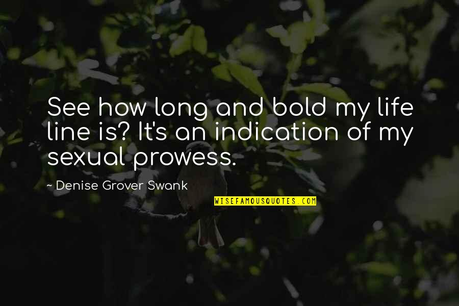 Denise Grover Swank Quotes By Denise Grover Swank: See how long and bold my life line